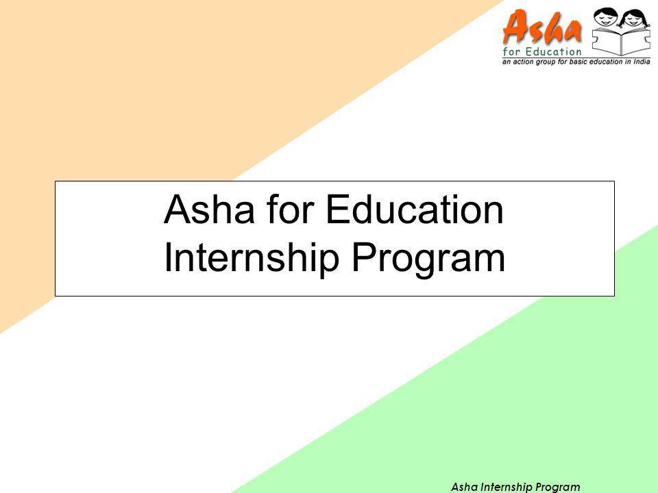 Asha Internship Program Asha for Education Internship Program