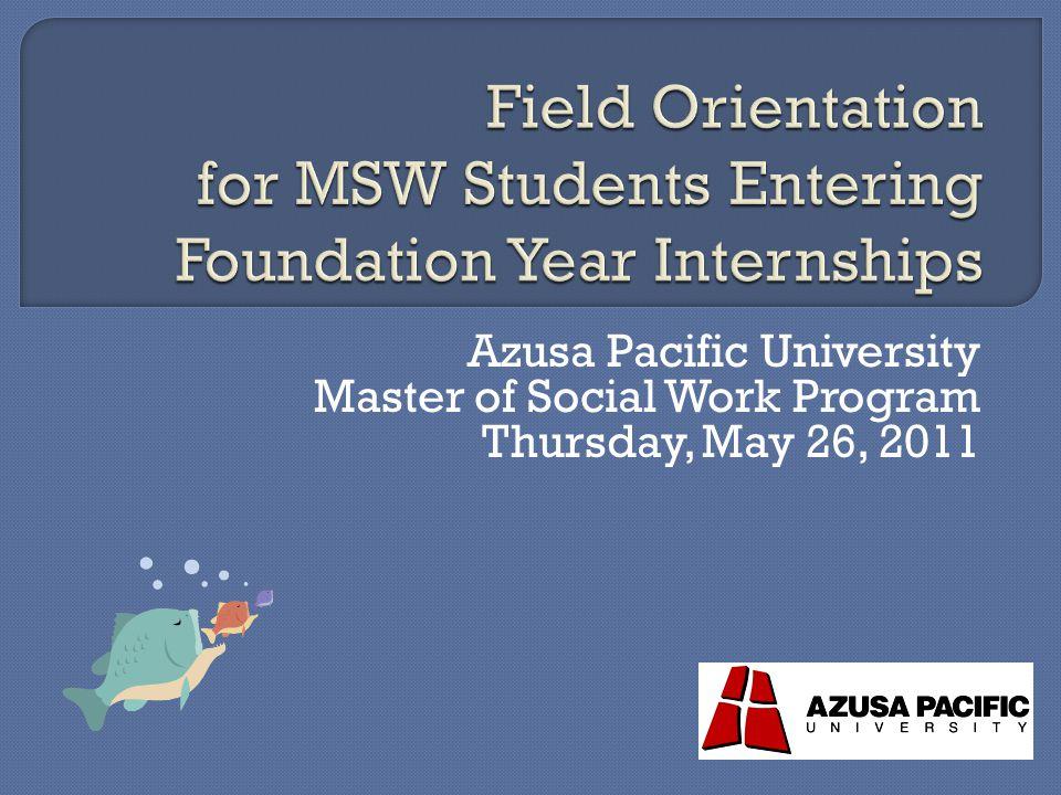 Azusa Pacific University Master of Social Work Program Thursday, May 26, 2011