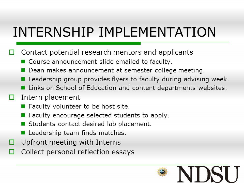 INTERNSHIP HIGHLIGHTS  Work in extensive research groups (HS students, undergrads, grads, post-docs/technicians, teachers).