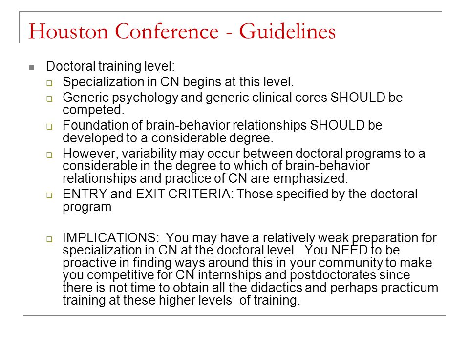 Houston Conference - Guidelines Doctoral training level:  Specialization in CN begins at this level.