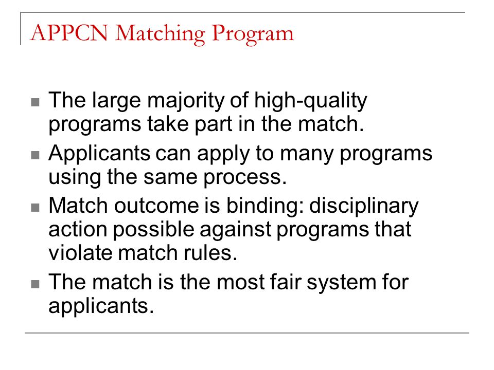 APPCN Matching Program The large majority of high-quality programs take part in the match.