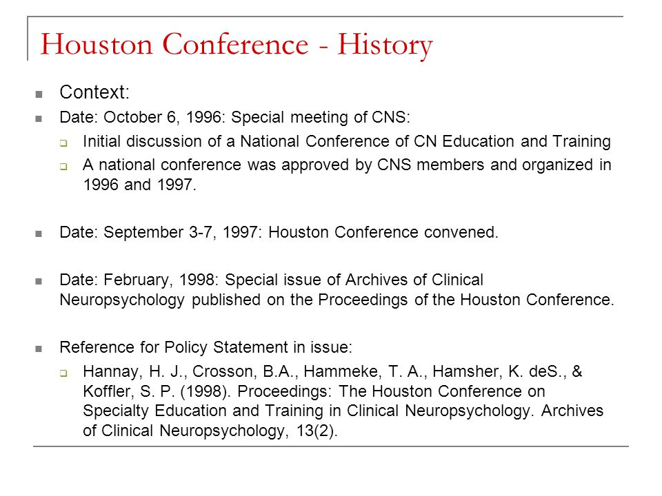 Houston Conference - History Context: Date: October 6, 1996: Special meeting of CNS:  Initial discussion of a National Conference of CN Education and Training  A national conference was approved by CNS members and organized in 1996 and 1997.