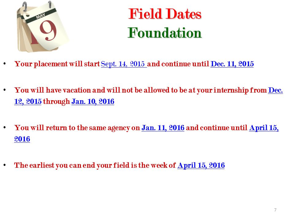 7 Field Dates Foundation Field Dates Foundation Your placement will start Sept.