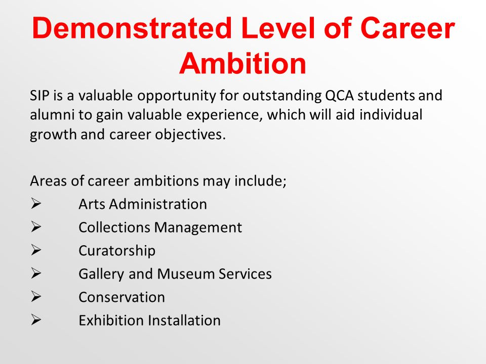 Demonstrated Level of Career Ambition SIP is a valuable opportunity for outstanding QCA students and alumni to gain valuable experience, which will aid individual growth and career objectives.