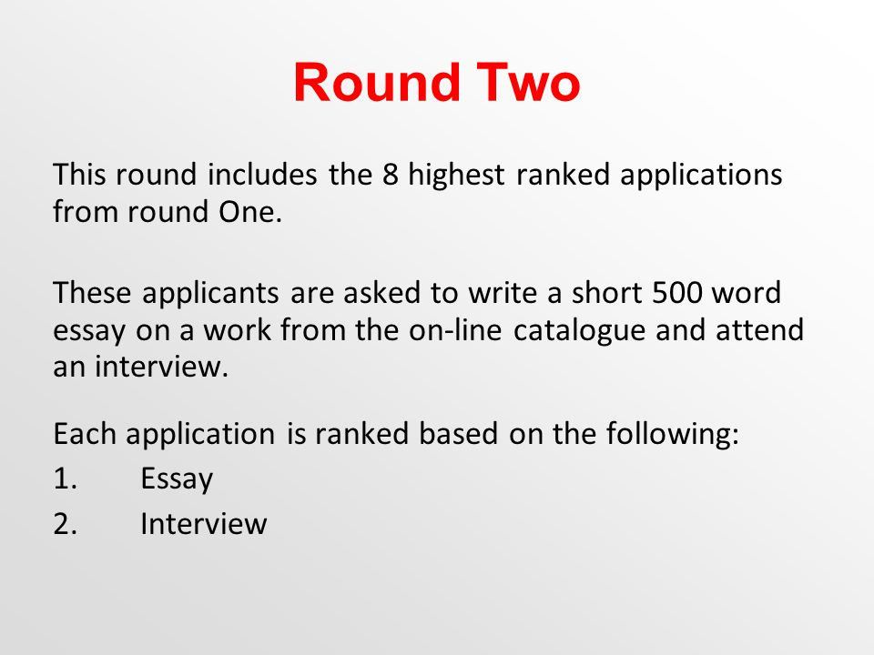 Round Two This round includes the 8 highest ranked applications from round One.