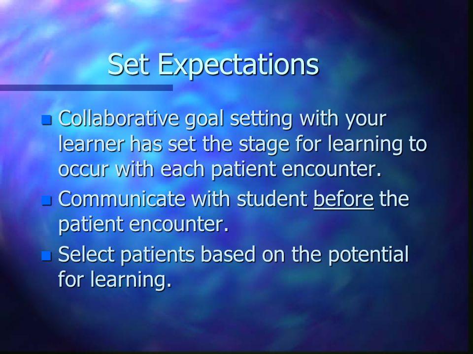 Clinical Teaching Microskills n 1. Set Expectations n 2.