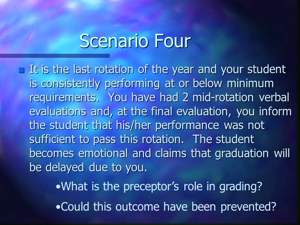 Scenario Three n A student is assigned to your site during April of their last year in school.