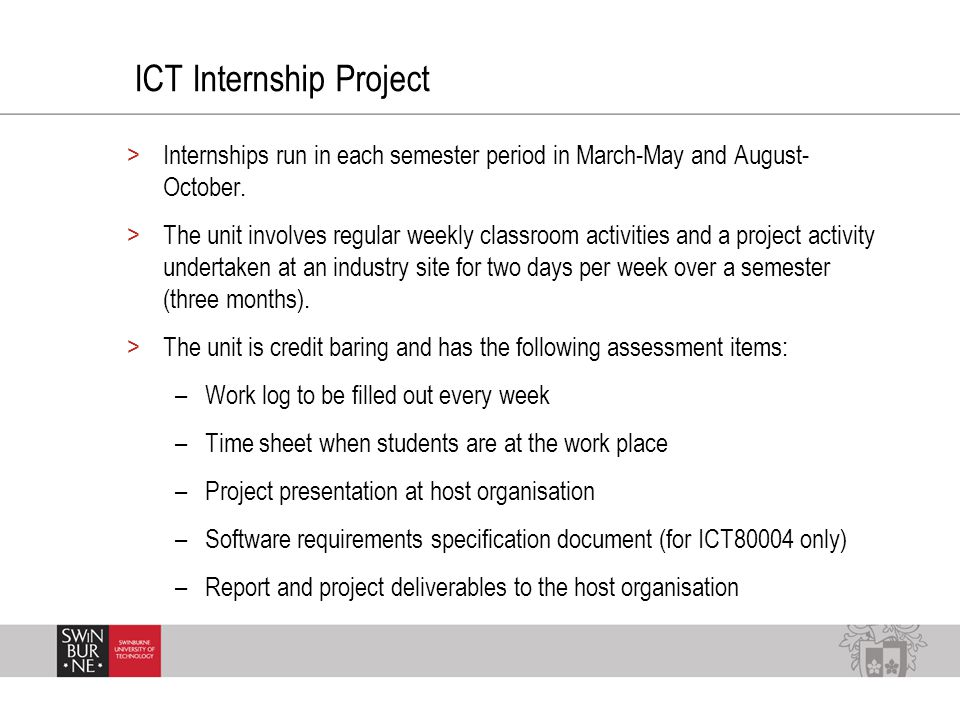 ICT Internship Project >Internships run in each semester period in March-May and August- October.