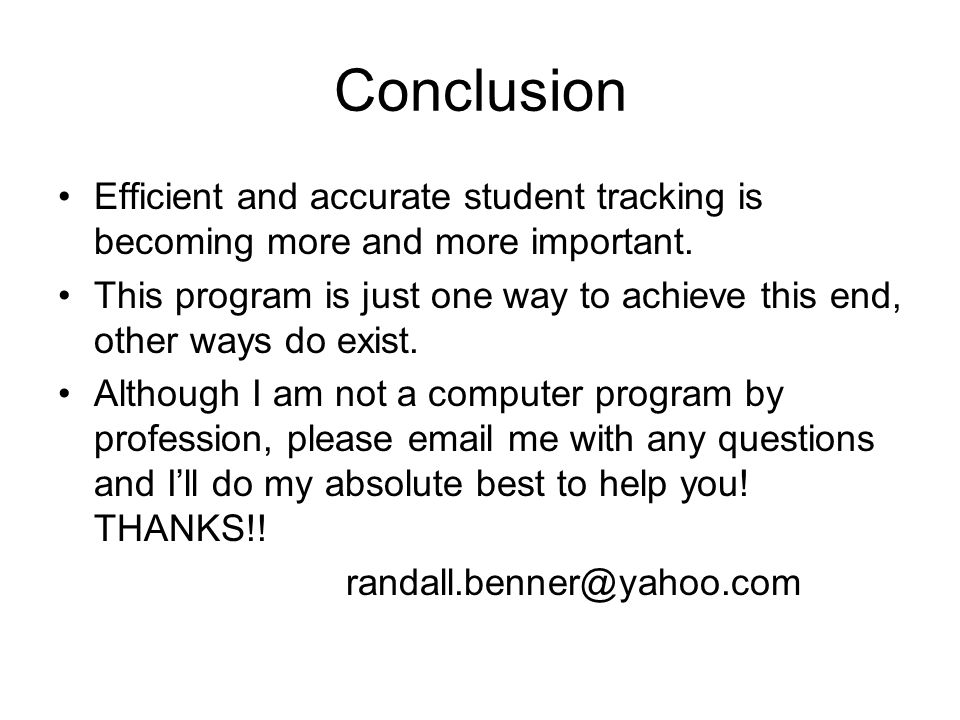 Conclusion Efficient and accurate student tracking is becoming more and more important.