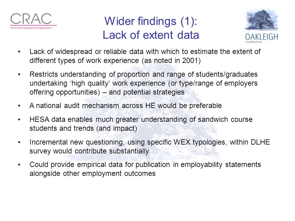 Wider findings (1): Lack of extent data Lack of widespread or reliable data with which to estimate the extent of different types of work experience (a