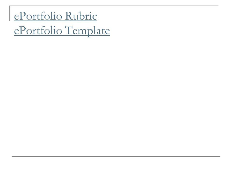 ePortfolio Rubric ePortfolio Template