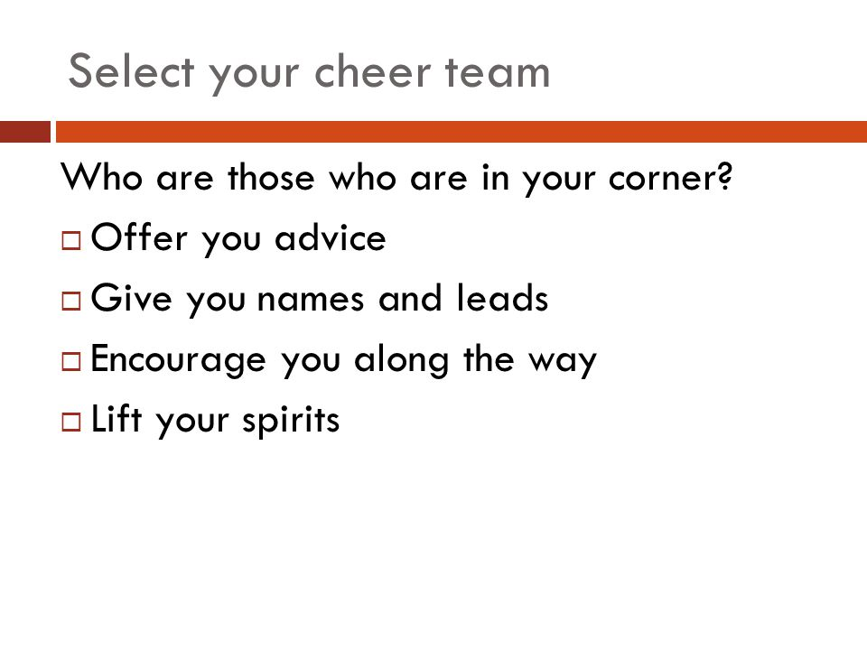 Select your cheer team Who are those who are in your corner.
