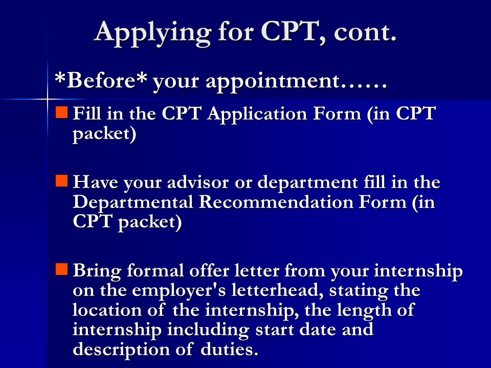Applying for CPT, cont.