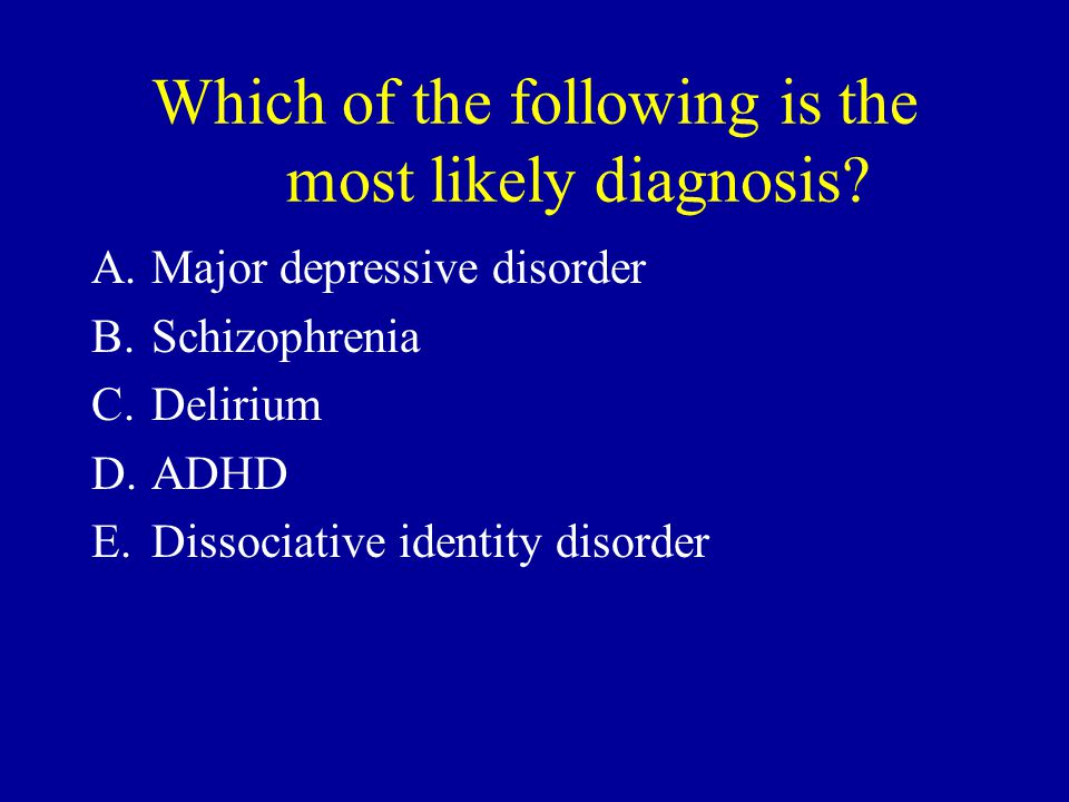 Which of the following is the most likely diagnosis.
