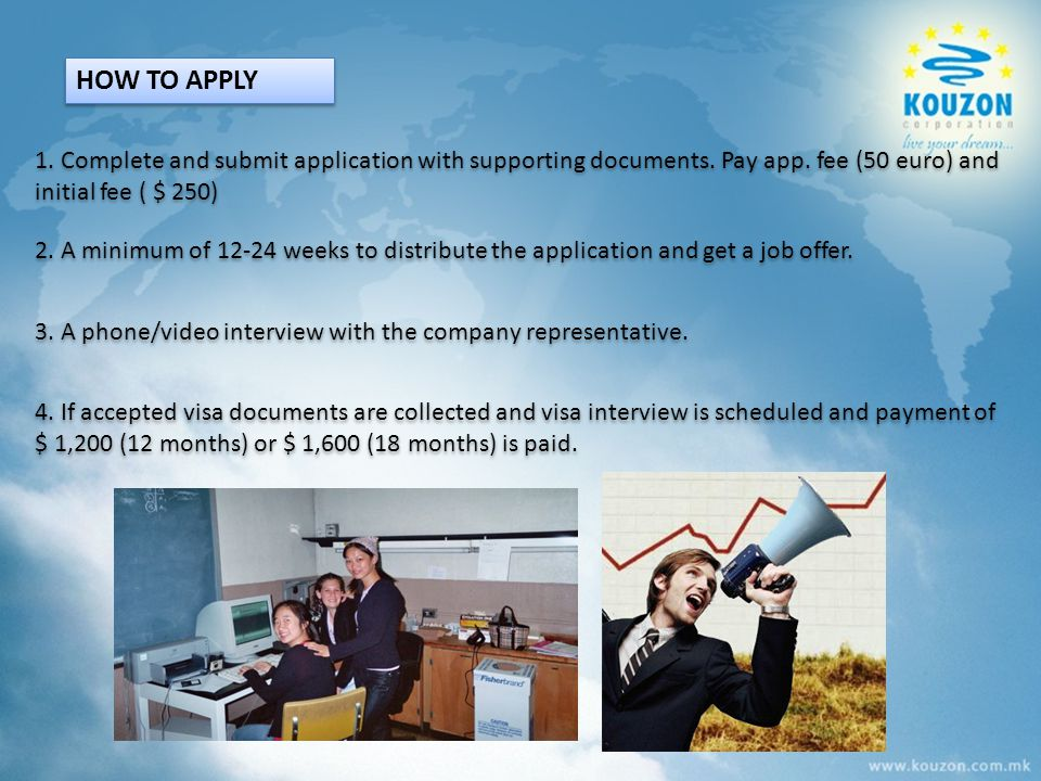 HOW TO APPLY 1.Complete and submit application with supporting documents.