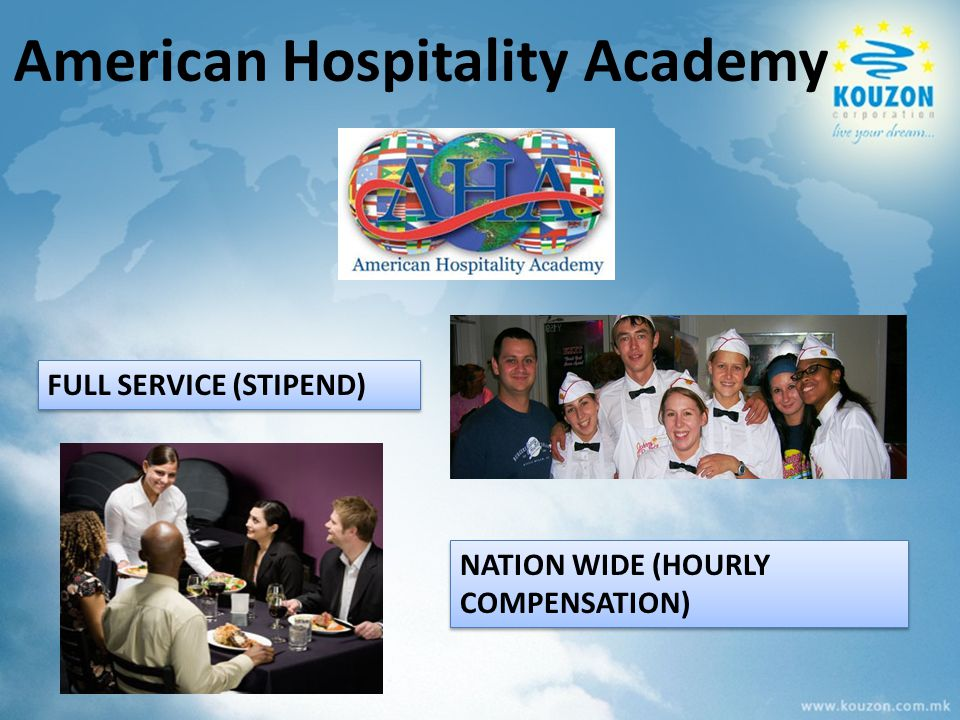 American Hospitality Academy FULL SERVICE (STIPEND) NATION WIDE (HOURLY COMPENSATION)