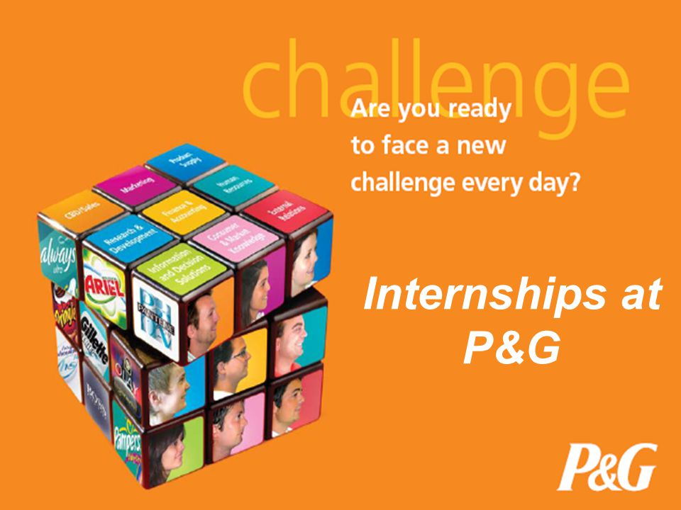 a new challenge everyday Internships at P&G