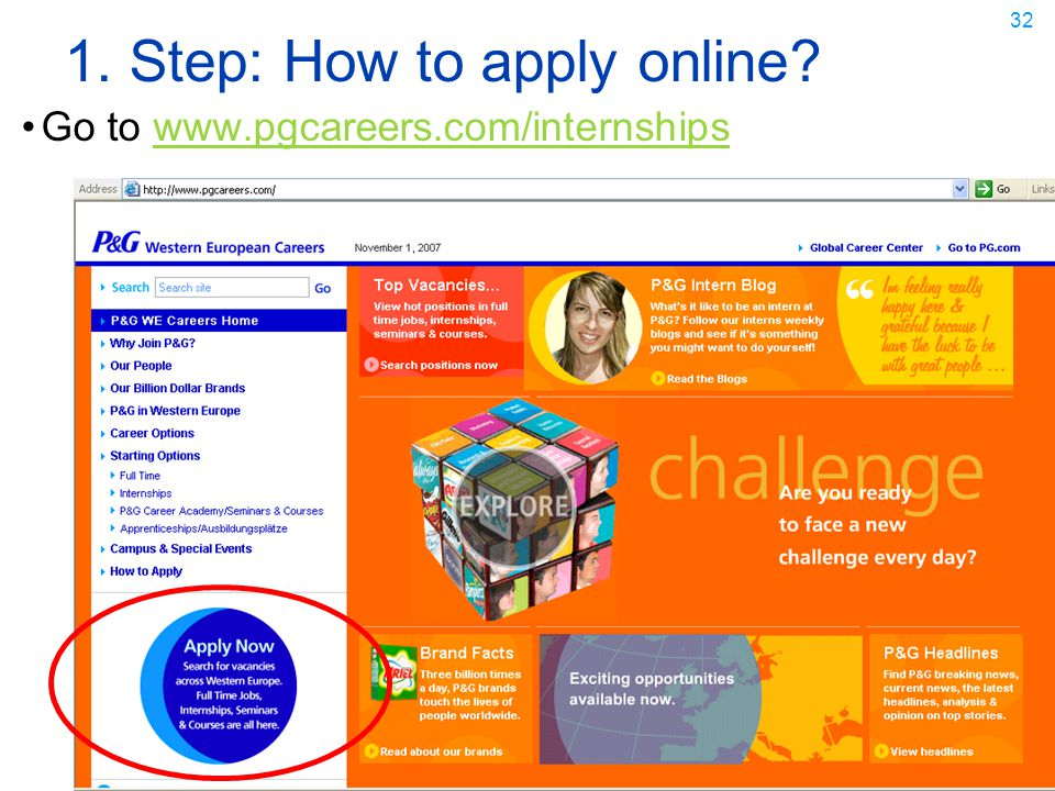 a new challenge everyday 32 1. Step: How to apply online? Go to www.pgcareers.com/internshipswww.pgcareers.com/internships