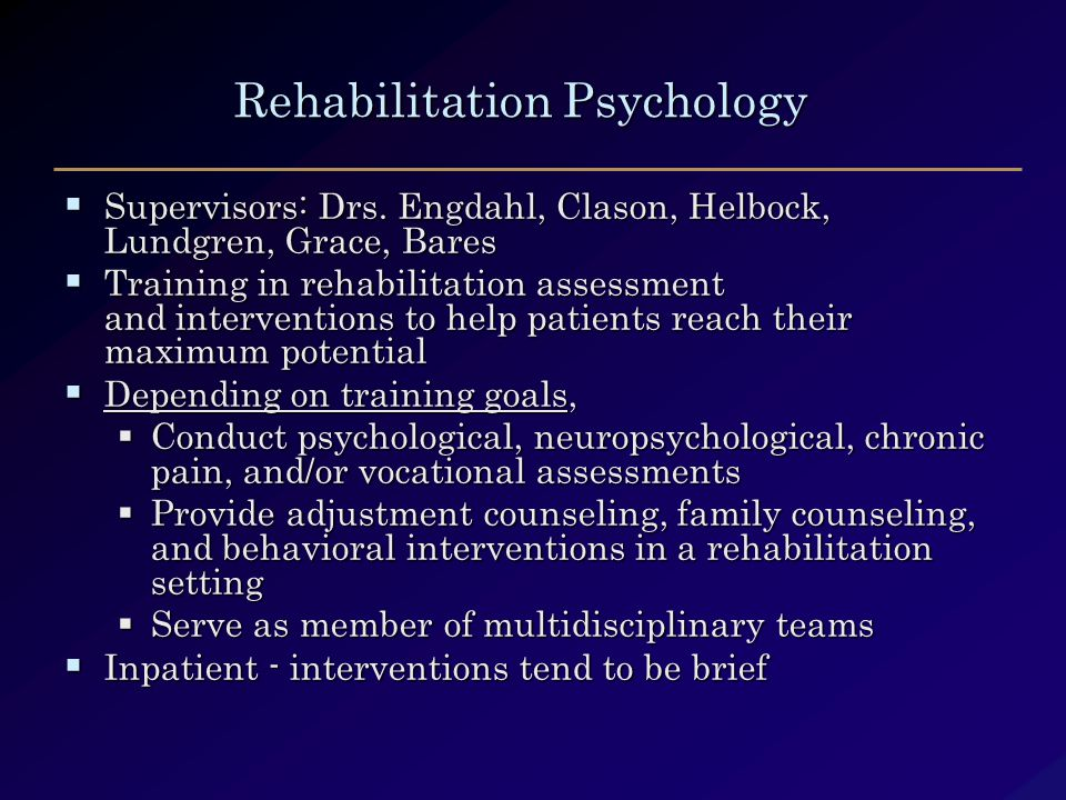 Rehabilitation Psychology Rehabilitation Psychology  Supervisors: Drs.
