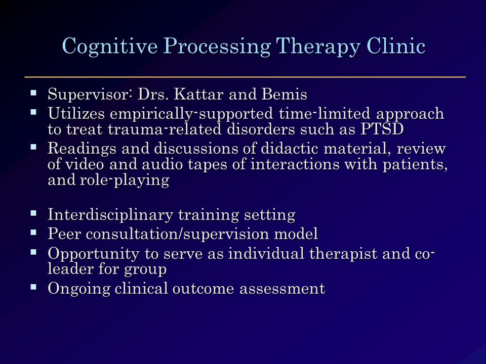 Cognitive Processing Therapy Clinic  Supervisor: Drs.