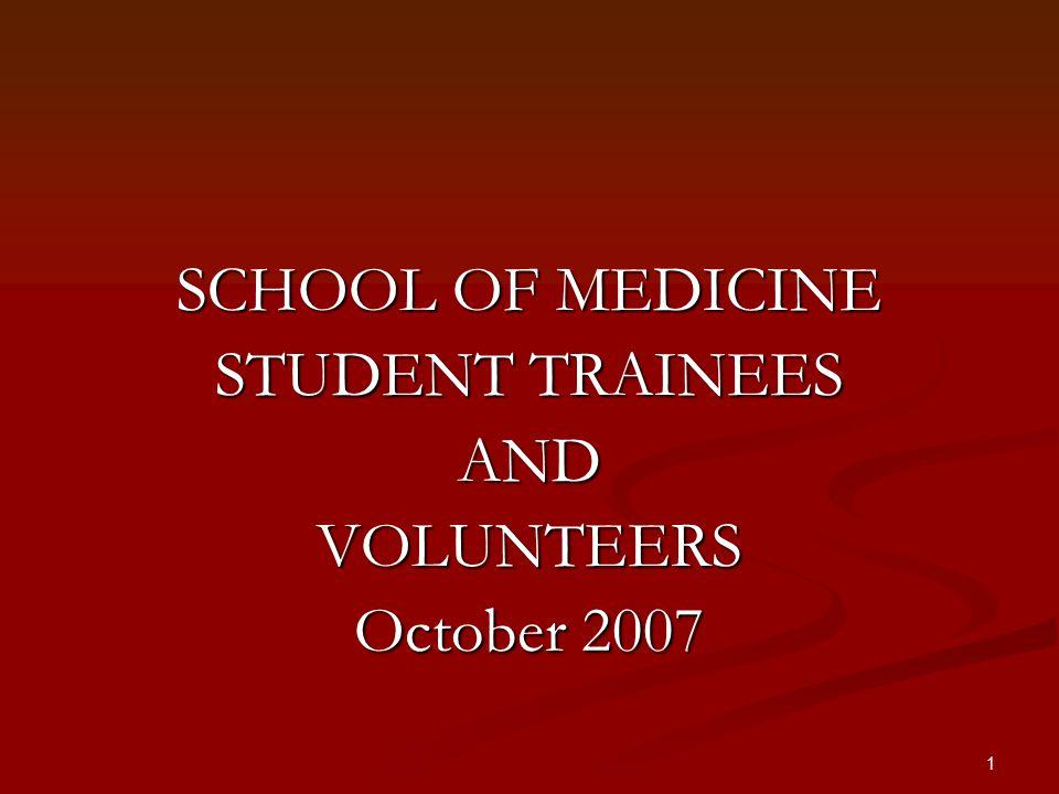 1 SCHOOL OF MEDICINE STUDENT TRAINEES ANDVOLUNTEERS October 2007