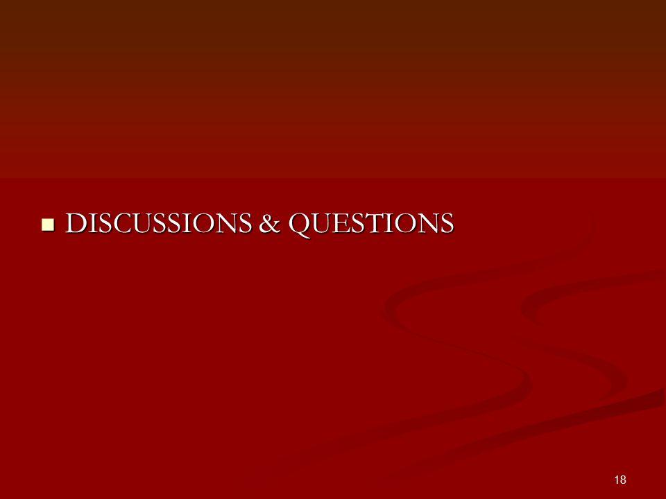 18 DISCUSSIONS & QUESTIONS DISCUSSIONS & QUESTIONS