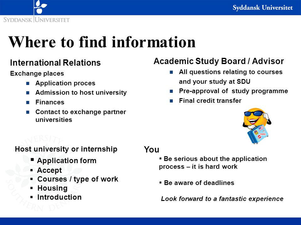 Where to find information International Relations Exchange places n Application proces n Admission to host university n Finances n Contact to exchange