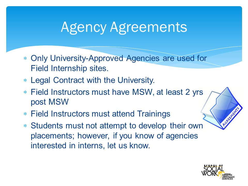  Only University-Approved Agencies are used for Field Internship sites.