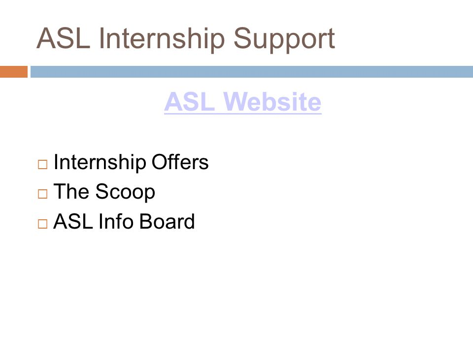 ASL Internship Support ASL Website  Internship Offers  The Scoop  ASL Info Board