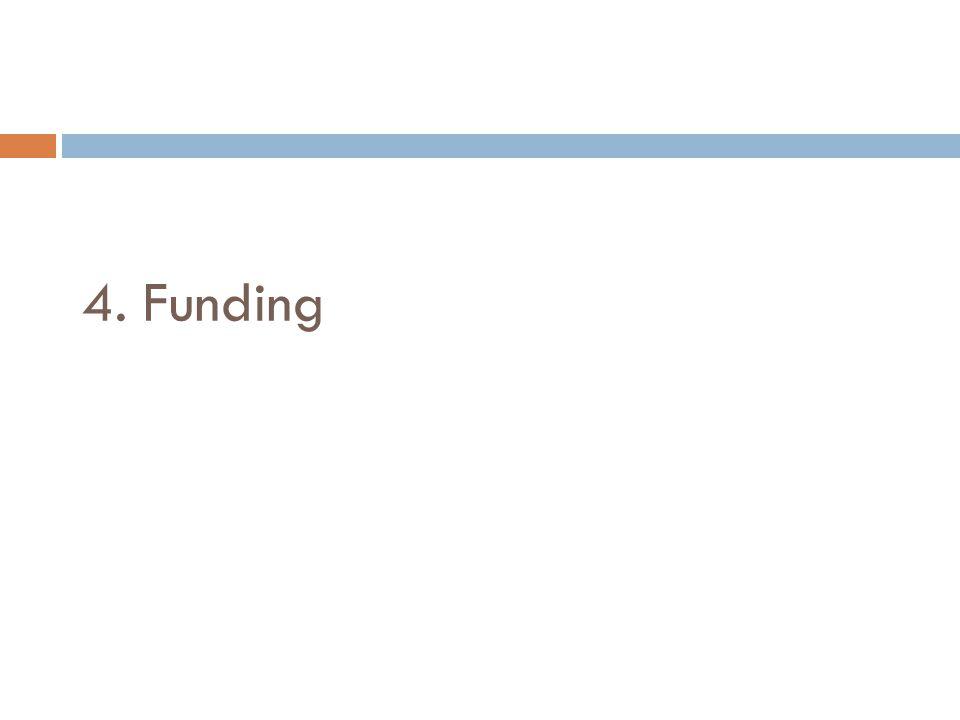 4. Funding