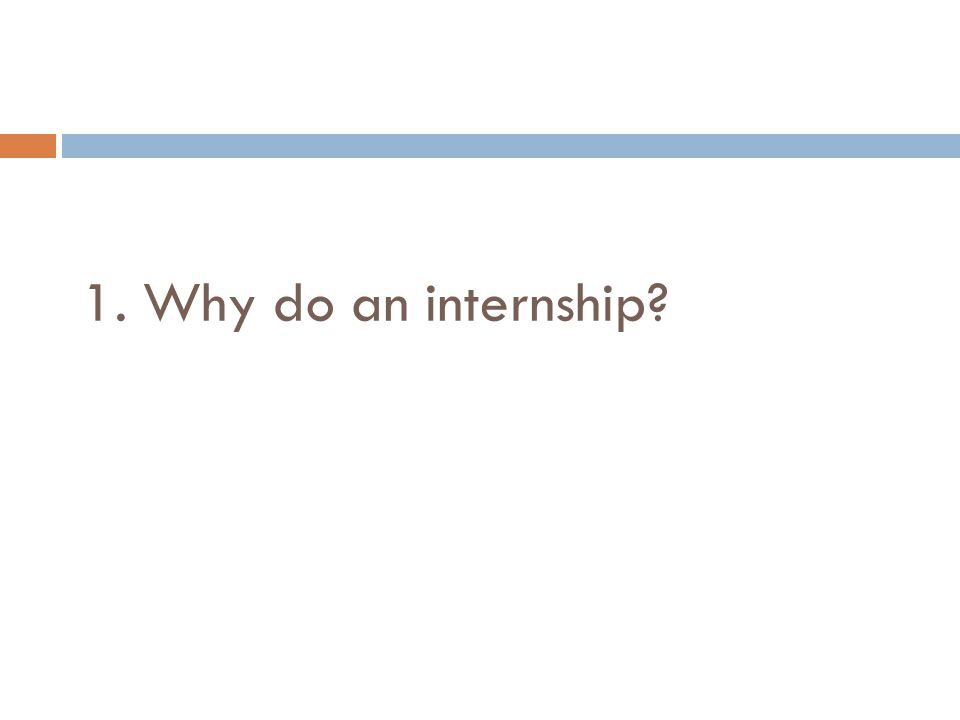 1. Why do an internship