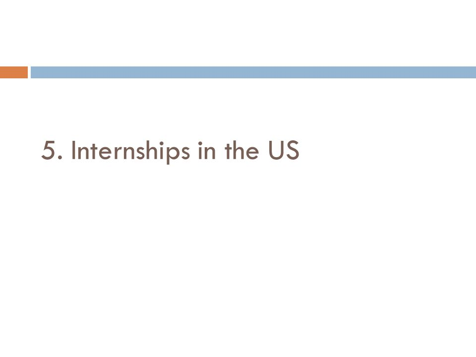 5. Internships in the US