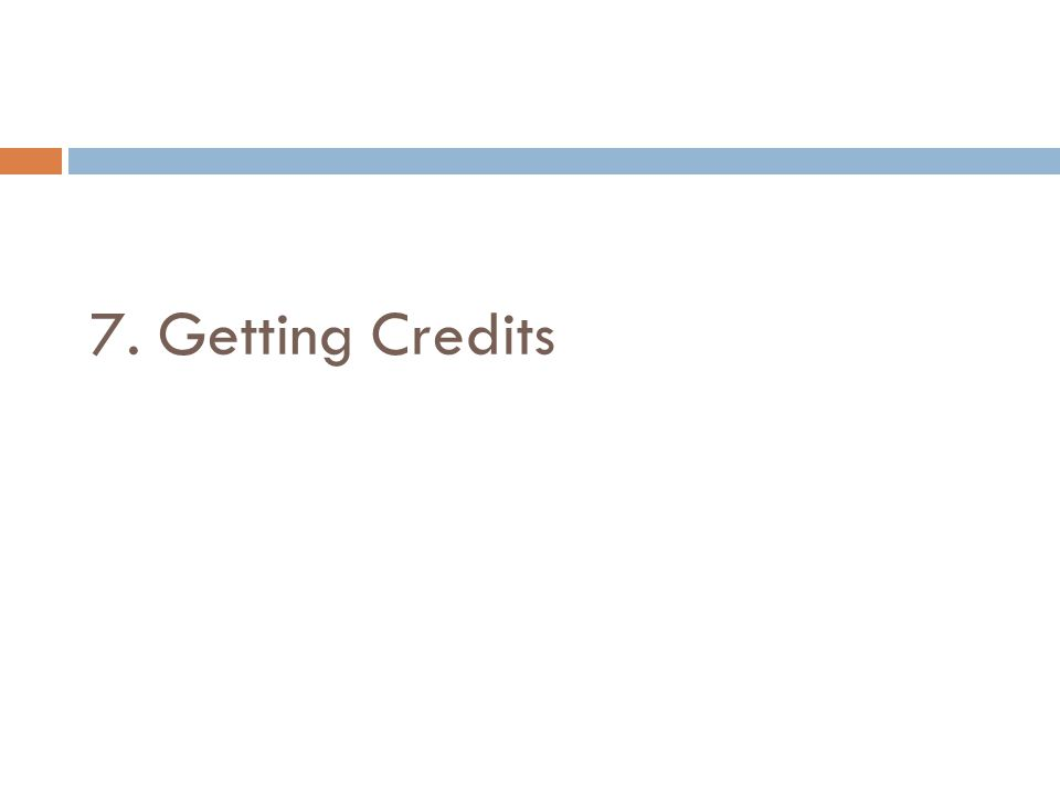 7. Getting Credits