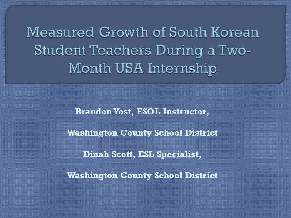 Brandon Yost, ESOL Instructor, Washington County School District Dinah Scott, ESL Specialist, Washington County School District