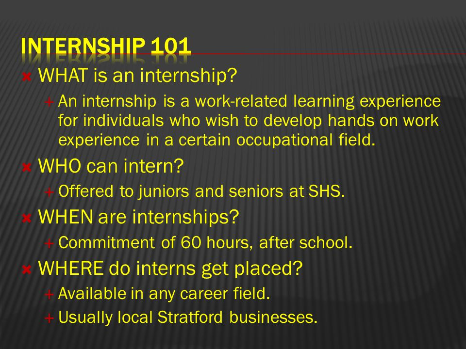  WHAT is an internship.