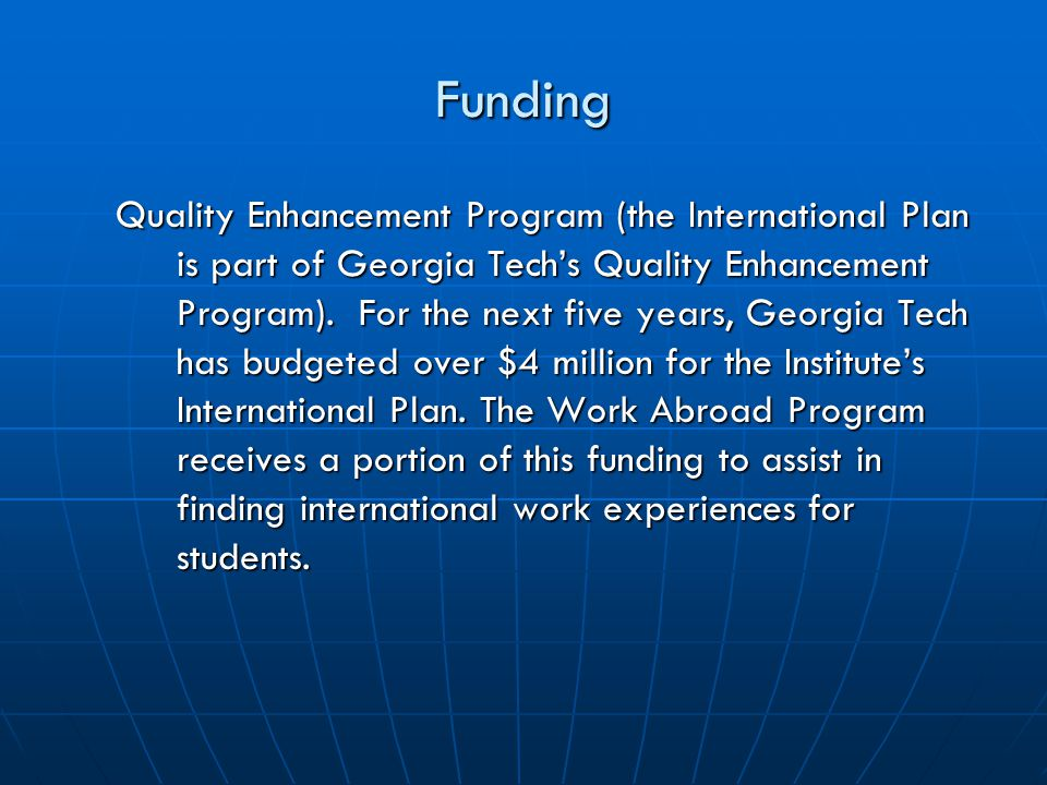 Funding Quality Enhancement Program (the International Plan is part of Georgia Tech's Quality Enhancement Program).