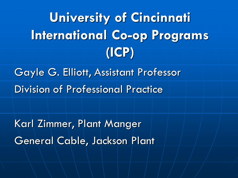 University of Cincinnati International Co-op Programs (ICP) Gayle G.