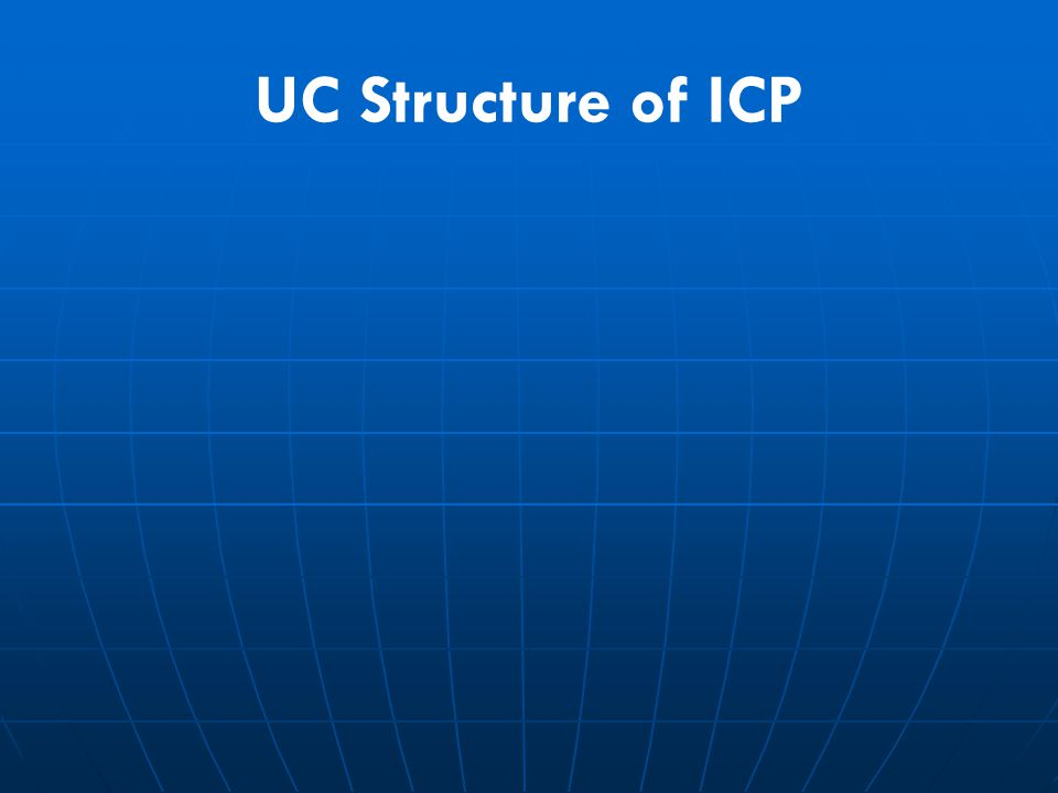 UC Structure of ICP