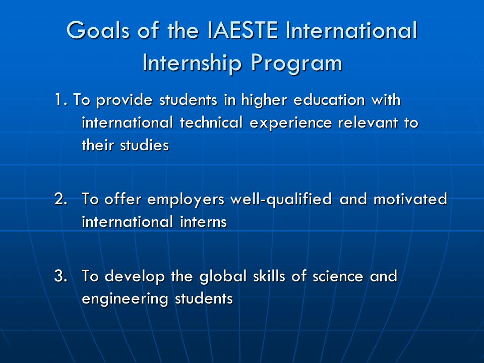 Goals of the IAESTE International Internship Program 1.