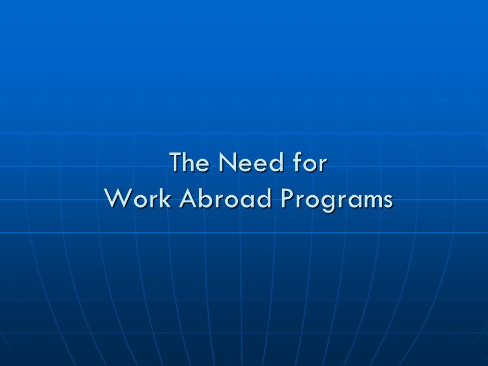 Challenges 1.Location of the Work Abroad Program on campus – centralized or decentralized 2.Continuous marketing and promotion of the program to students and faculty 3.Work abroad is labor intensive.