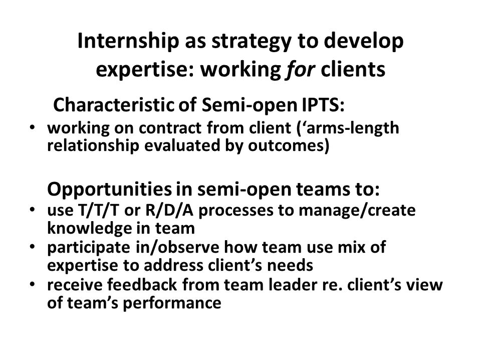 Additionality of internship Internships contribute to: development of expertise Work Placements/WbL have a dual agenda: material for degrees & employability skills Difference in outcome: indicates additional internships offer rather than critique of HE