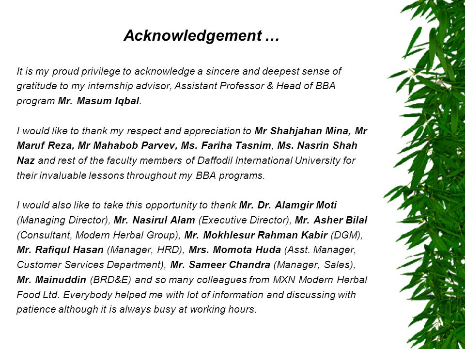 Acknowledgement … It is my proud privilege to acknowledge a sincere and deepest sense of gratitude to my internship advisor, Assistant Professor & Hea