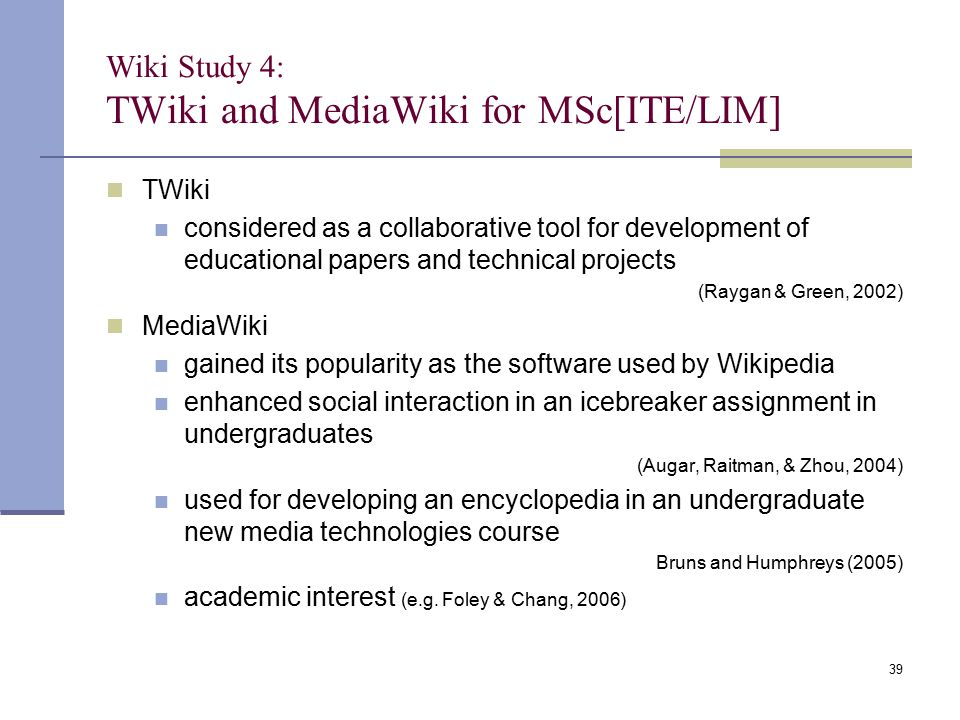 Wiki Study 4: TWiki and MediaWiki for MSc[ITE/LIM] TWiki considered as a collaborative tool for development of educational papers and technical projec