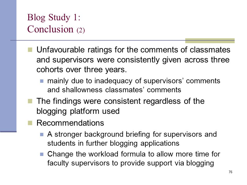 Blog Study 1: Conclusion (2) Unfavourable ratings for the comments of classmates and supervisors were consistently given across three cohorts over three years.