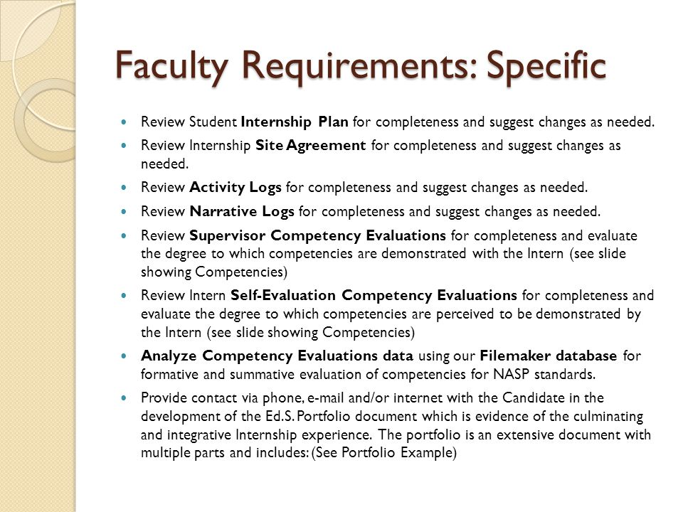 Faculty Requirements: Specific Review Student Internship Plan for completeness and suggest changes as needed.