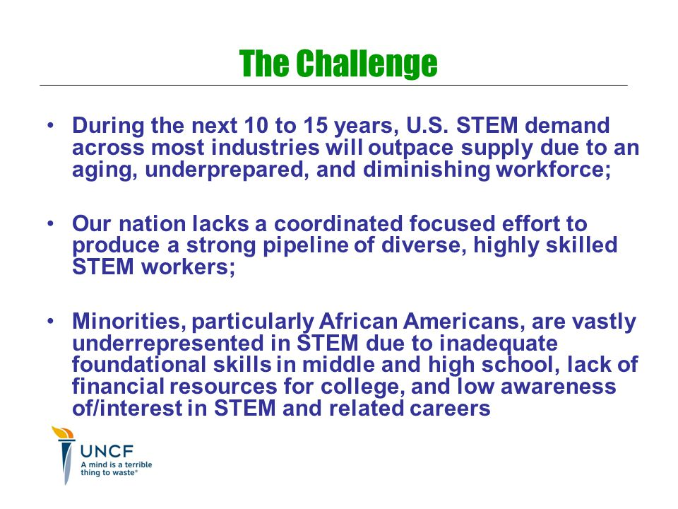 The Challenge During the next 10 to 15 years, U.S.