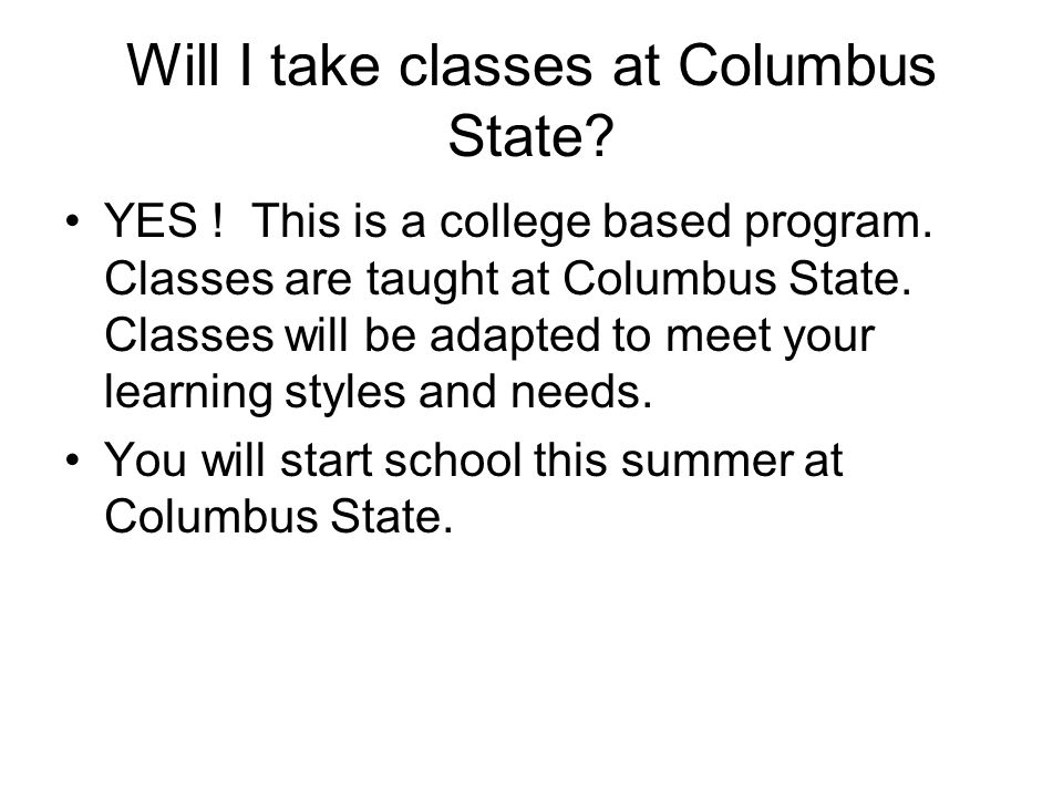 What kind of classes will I be taking.–You will take 2 classes this summer.