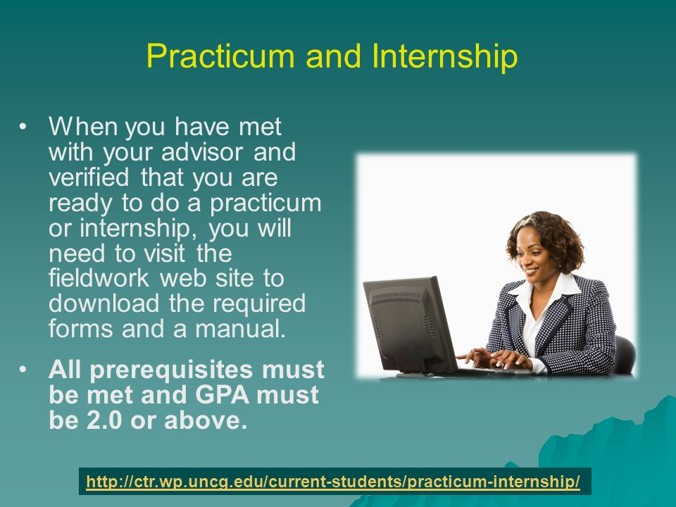 All Practicum and Internship Documents Can Be Found At: http://ctr.wp.uncg.edu/current-students/practicum-internship/