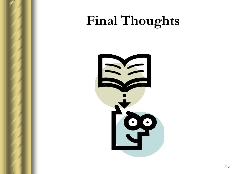 19 Final Thoughts