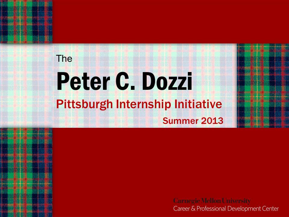 The Peter C. Dozzi Pittsburgh Internship Initiative Summer 2013